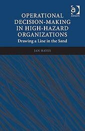 Operational Decision-Making in High-Hazard Organizations
